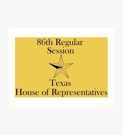 Texas House of Representatives - 86th Regular Session - Texas Legislature Art Print
