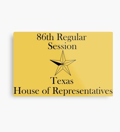 Texas House of Representatives - 86th Regular Session - Texas Legislature Metal Print