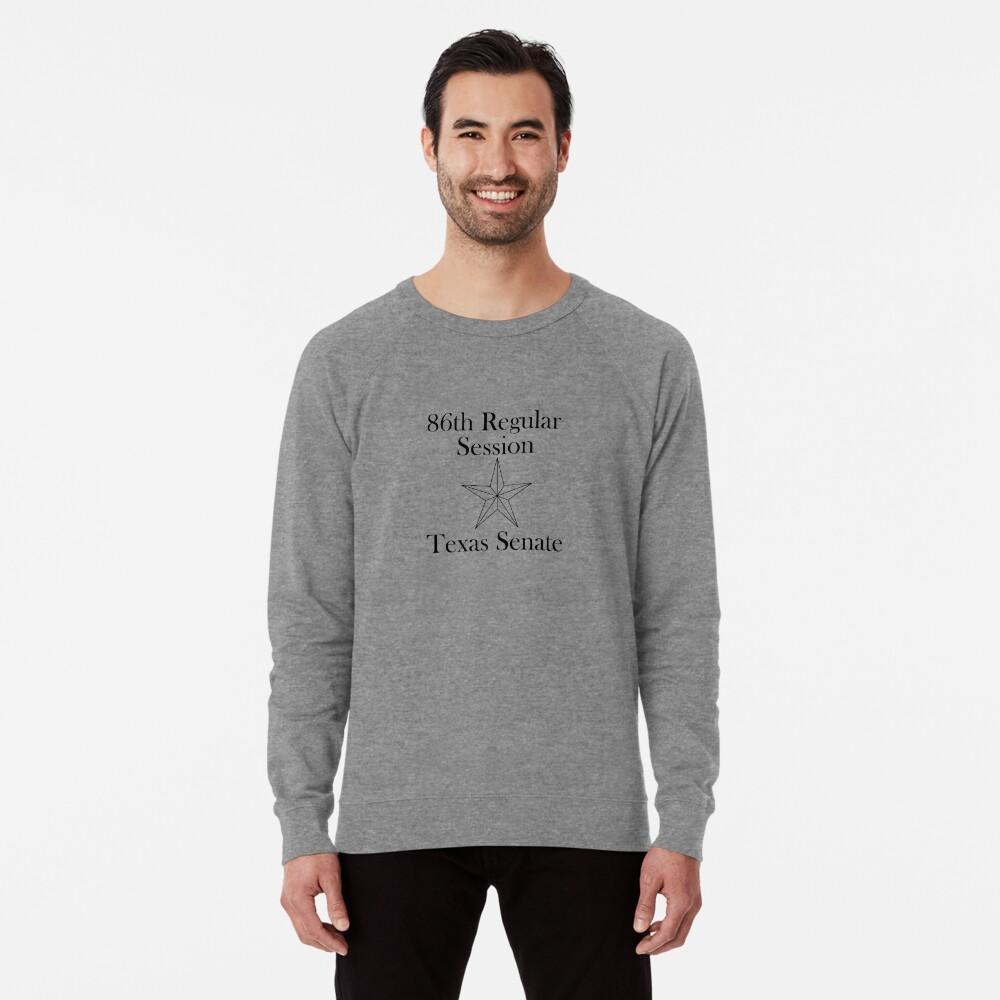 Texas Senate - 86th Regular Session - Texas Legislature Lightweight Sweatshirt