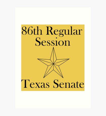 Texas Senate - 86th Regular Session - Texas Legislature Art Print