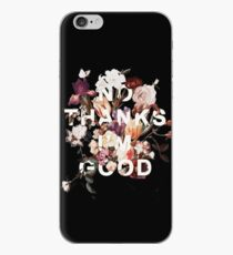 No Thanks I'm Good iPhone Case