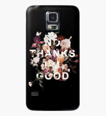 No Thanks I'm Good Case/Skin for Samsung Galaxy