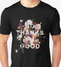 No Thanks I'm Good Unisex T-Shirt