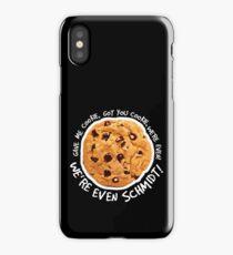 Got you cookie! iPhone Case/Skin