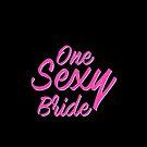 Eine sexy Braut - T-Shirt für Braut von aashiarsh