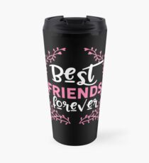 Best Friends Forever Friendship BFF Goals Gift  Thermobecher