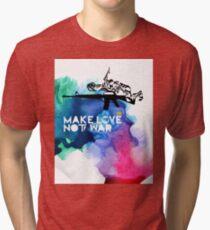 Make Love Not War M16 Tri-blend T-Shirt