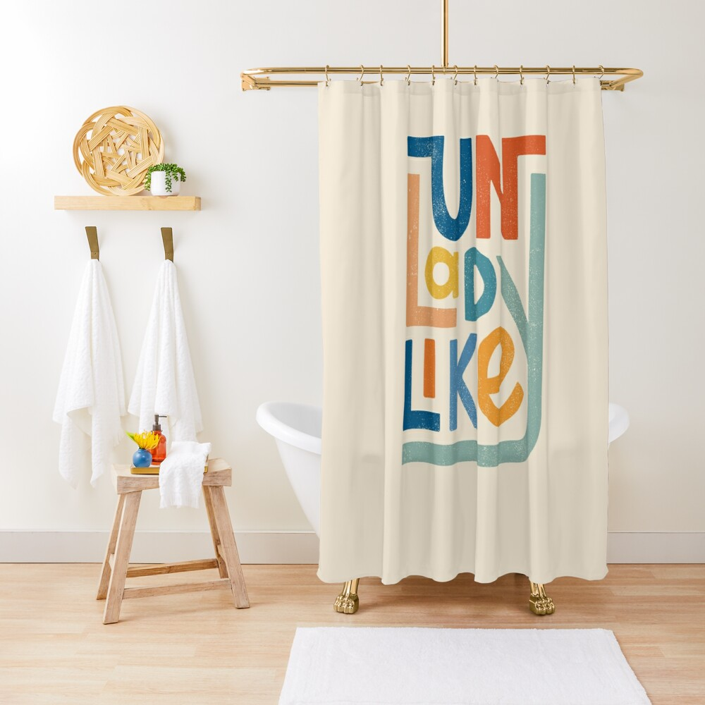 UNLADYLIKE Shower Curtain