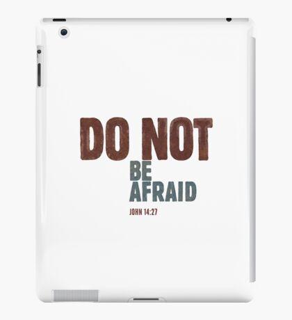 Do not be afraid - John 14:27 iPad Case/Skin