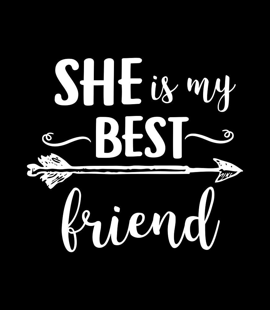 She S My Best Friend Friendship Bff Besties Gift By Haselshirt
