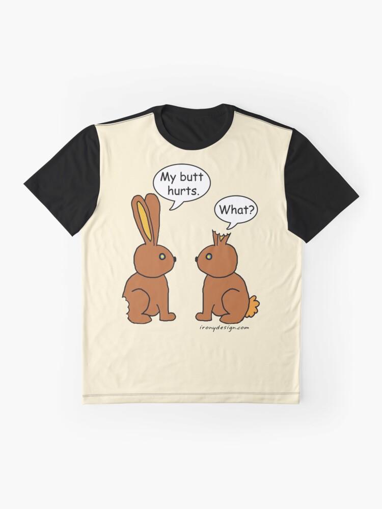 Alternative Ansicht von Mein Hintern tut weh! - Was? Grafik T-Shirt