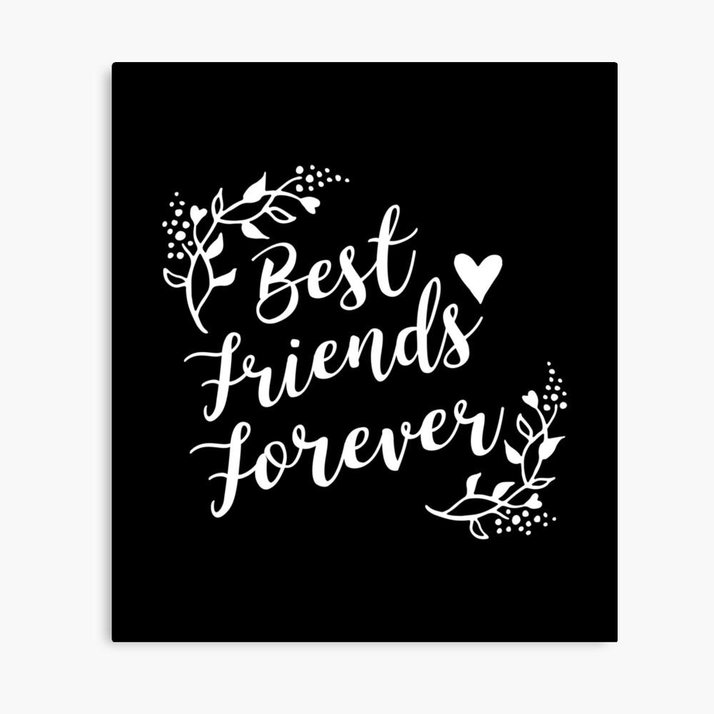 Best Friends Forever BFF Goals Besties Gift Idea Leinwanddruck