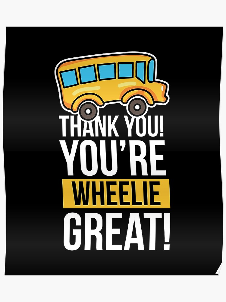 Bus Driver Thank You Wheelie Great Birthday Gift Idea Poster