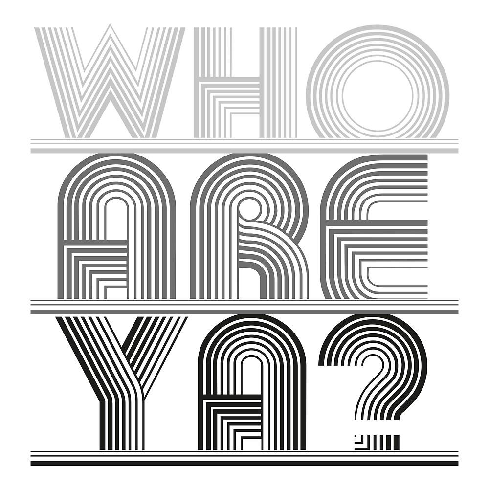 Who are ya? (Black) by YellowFeverNZ