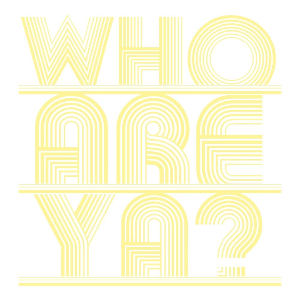 Who are ya? (Yellow) by YellowFeverNZ