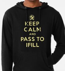 Keep Calm, Pass to Ifill (Yellow) Lightweight Hoodie