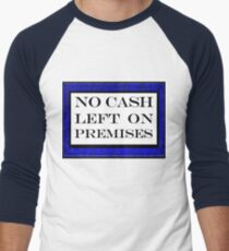 No cash left on premises Men's Baseball ¾ T-Shirt