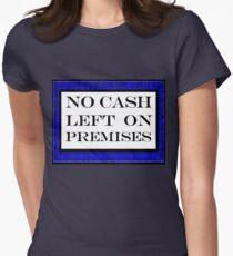 No cash left on premises Women's Fitted T-Shirt