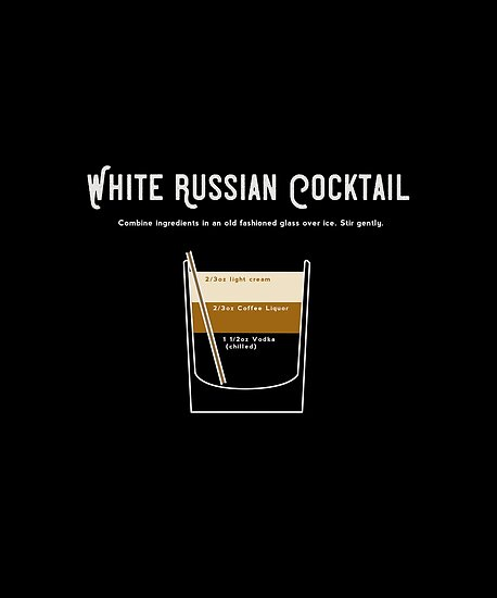 'The Dude White Russian Drink Cocktail Recipe Original T Shirt' Poster by  Art-O-Rama