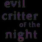 Evil Critter of the Night by Etakeh