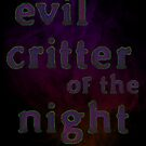 Evil Critter of the Night II by Etakeh