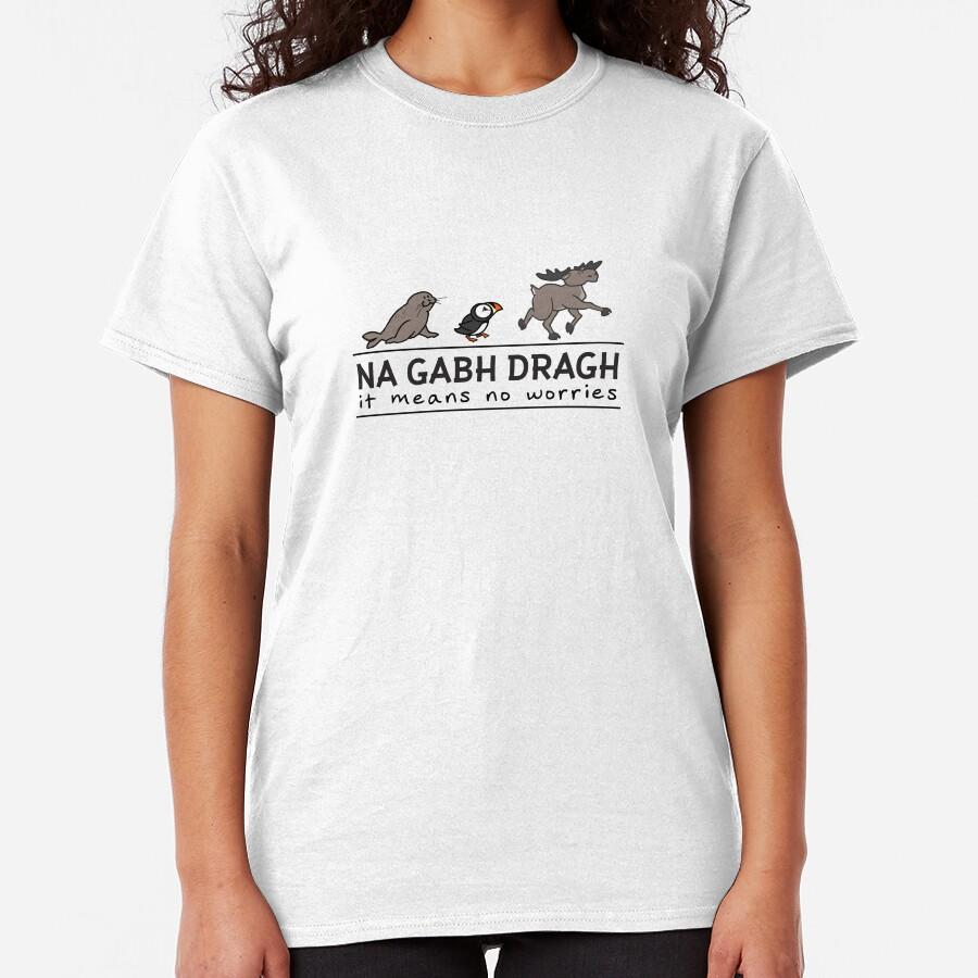 Gälisch Keine Sorge Classic T-Shirt