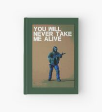You'll never take me alive, by Tim Constable Hardcover Journal