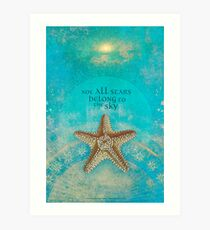 Not All Stars Belong to the Sky Art Print