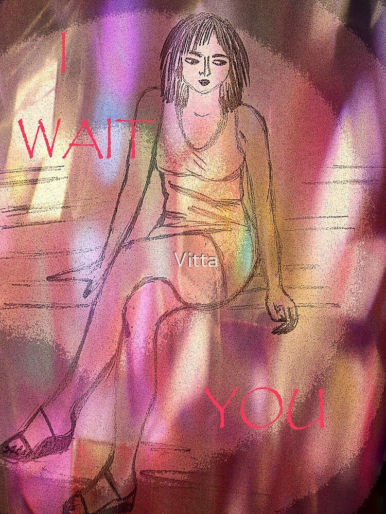 I Wait You. by Vitta