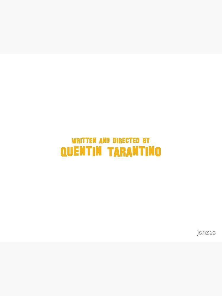 Directed by Quentin Tarantino by jonzes