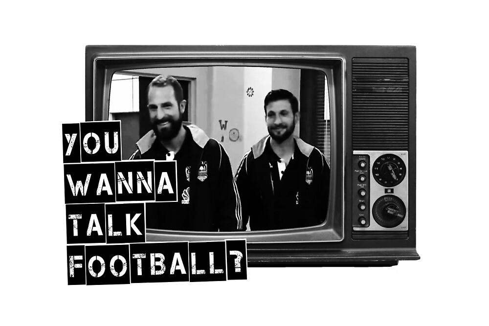 Wanna talk football? by YellowFeverNZ
