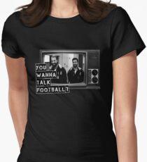 Wanna talk football? Fitted T-Shirt
