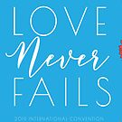 Love Never Fails - Floral by denisethorn
