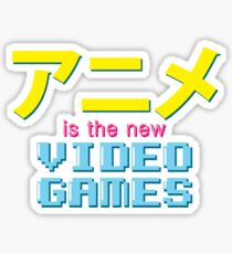 Anime Is The New Videogames Sticker