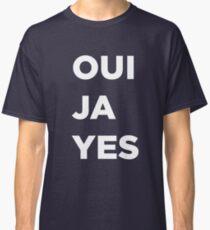 OUI JA YES Classic T-Shirt