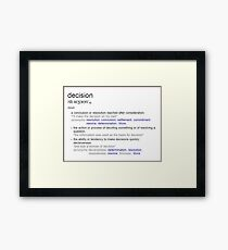 What is the meaning of decision ? Framed Print