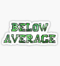 Below Average Sticker
