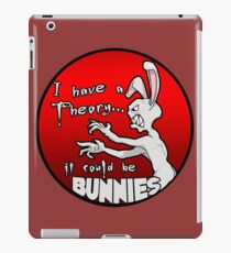 I have a theory; it could be bunnies. iPad Case/Skin