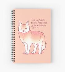 """The World is Better Because Your Kindness is in it."" Encouraging Wolf Spiral Notebook"