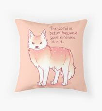 """""""The World is Better Because Your Kindness is in it."""" Encouraging Wolf Throw Pillow"""