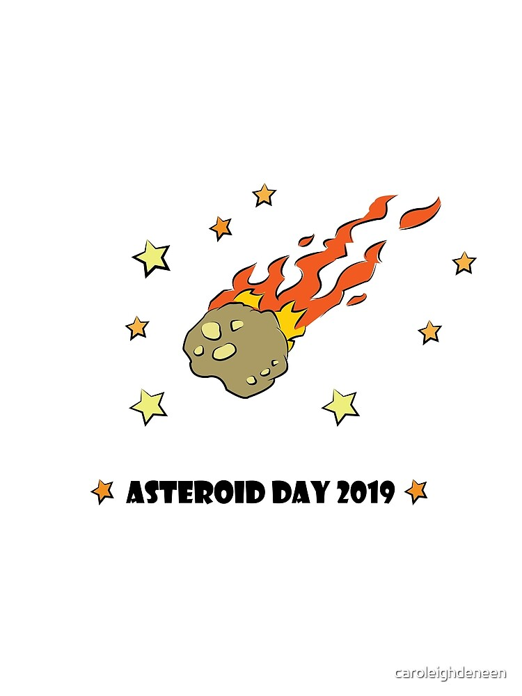 Asteroid Day 2019 - #AsteroidDay by caroleighdeneen