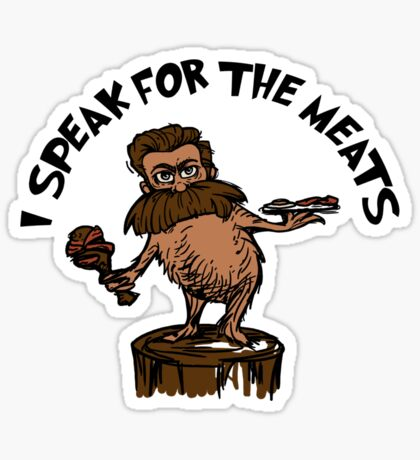 I Speak for the Meats Sticker
