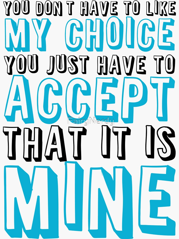 My Choice - Pro-Choice Design by FairyNerdy