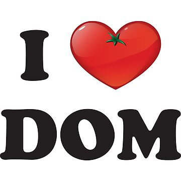 i heart dom by DomStuff