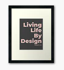 Living Life By Design - Radical Lives Framed Print