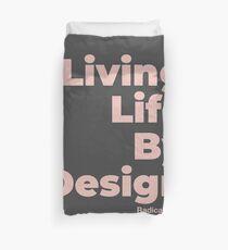 Living Life By Design - Radical Lives Duvet Cover