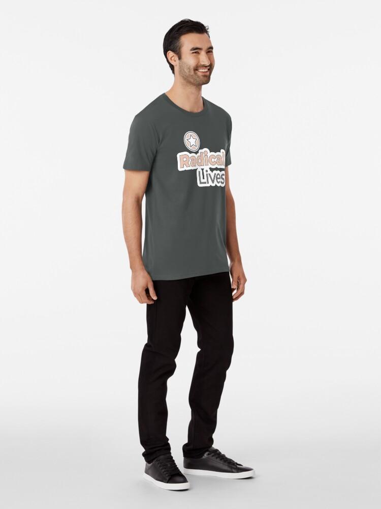 Alternate view of Radical Lives - Radical Lives.com Premium T-Shirt