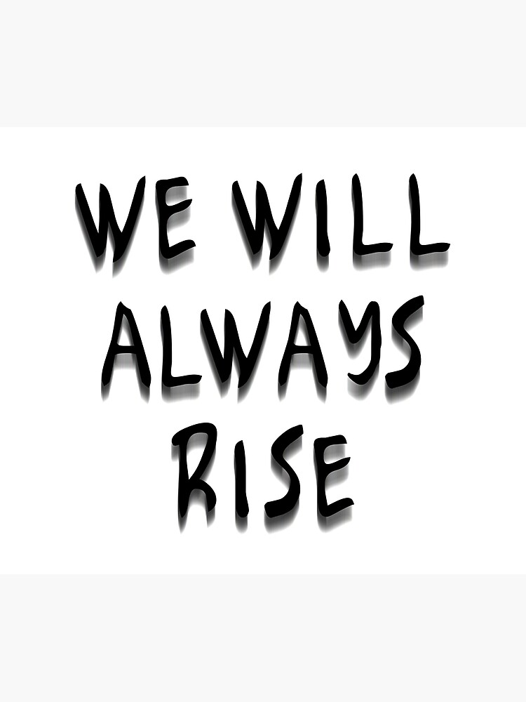 We Will Always Rise (bbw) by Etakeh