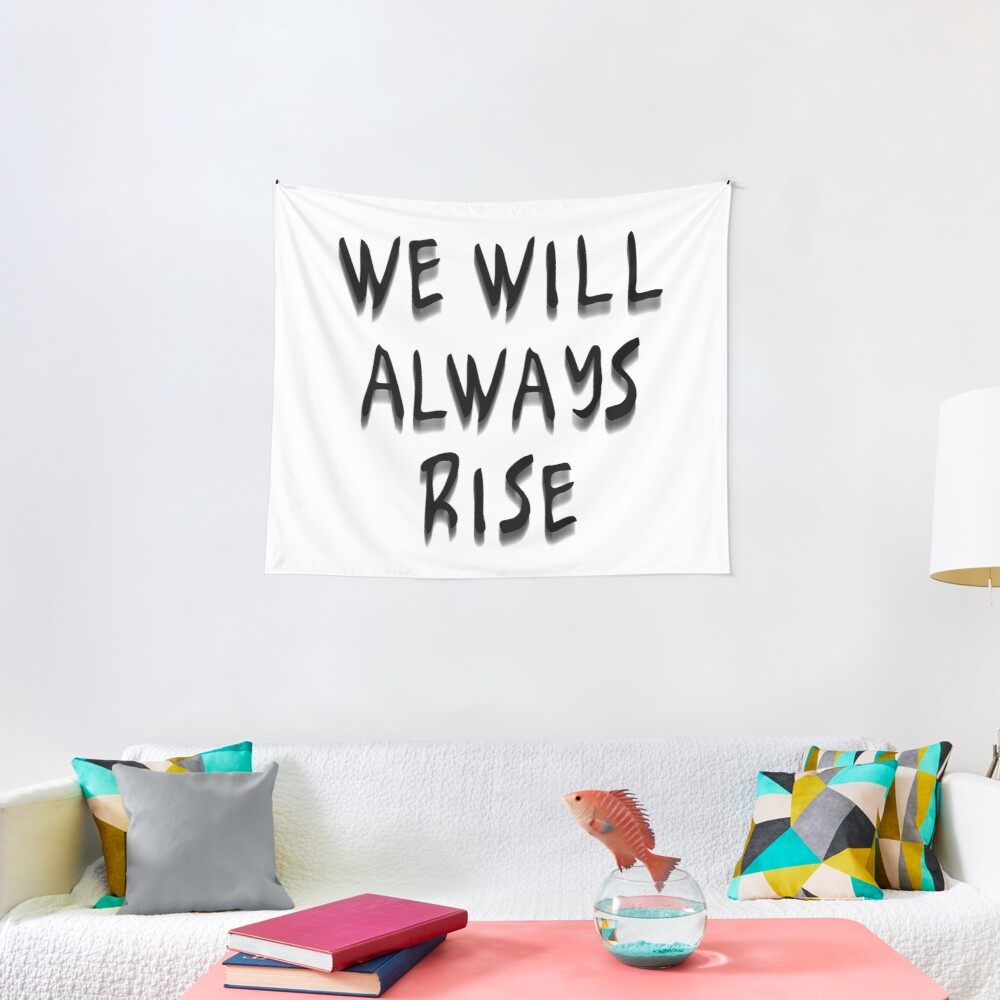We Will Always Rise (bbw) Tapestry