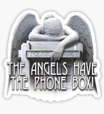 Angels have the phone box Sticker